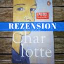Rezension: Charlotte von David Foenkinos (Penguin Verlag)