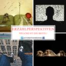Erzählperspektiven – Welche ist die Beste?