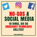 No-Gos & Social Media – 10 Dinge, die du unbedingt vermeiden solltest