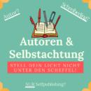 Autoren & Selbstachtung – Stell dein Licht nicht unter den Scheffel!