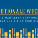 Emotionale Wucht – Wie man Leser emotional fesselt und sie an sich bindet