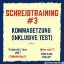Schreibtraining #3 – Kommasetzung