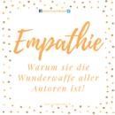 Empathie – Warum sie die Wunderwaffe aller Autoren ist!