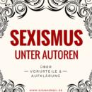 Sexismus unter Autoren – Über Vorurteile & Aufklärung