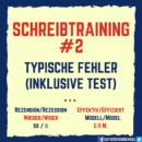 Schreibtraining #2 – Typische Fehler (inklusive Test)