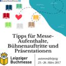 Leipziger Buchmesse 2017 – Tipps für Messe-Aufenthalte, Bühnenauftritte und Präsentationen