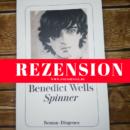 Rezension: Spinner von Benedict Wells (Diogenes Verlag)