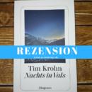 Rezension: Nachts in Vals von Tim Krohn (Diogenes Verlag)