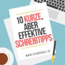 10 kurze, aber effektive Schreibtipps