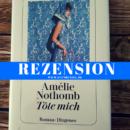 Rezension: Töte mich von Amélie Nothomb (Diogenes Verlag)