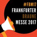 #FBM17 – Frankfurter braune Messe 2017