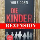 Rezension: Die Kinder von Wulf Dorn (Heyne Verlag)