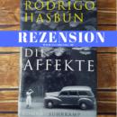 Rezension: Die Affekte von Rodrigo Hasbún (Suhrkamp Verlag)