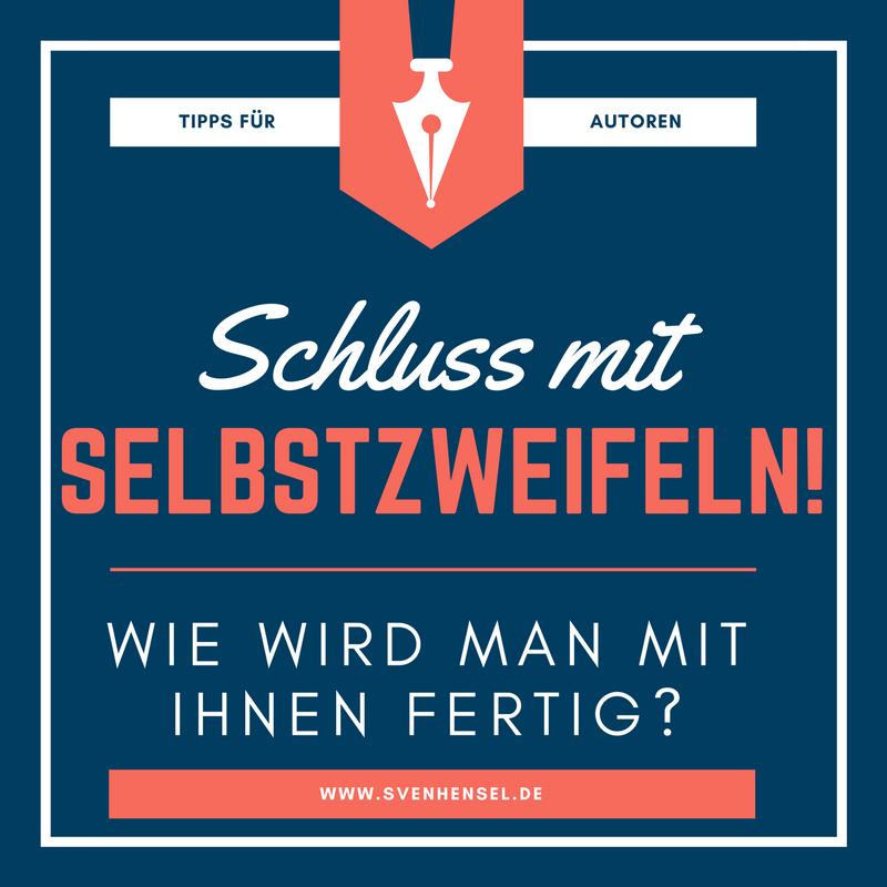Schluss Mit Selbstzweifeln Wie Wird Man Mit Ihnen Fertig Sven Hensel