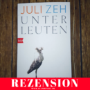 Rezension: Unterleuten von Juli Zeh (btb Verlag)