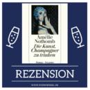 Rezension: Die Kunst, Champagner zu trinken von Amélie Nothomb (Diogenes Verlag)