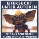 Eifersucht unter Autoren – Wie aus Schreibern kleine Monster werden!