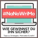 #NaNoWriMo – Wie gewinnst du ihn sicher?