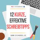 12 kurze, effektive Schreibtipps