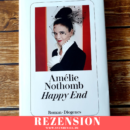 Rezension: Happy End von Amélie Nothomb (Diogenes Verlag)